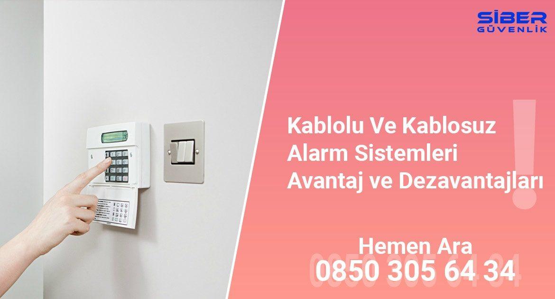 Kablolu ve Kablosuz Alarm Sistemleri Avantaj ve Dezavantajları
